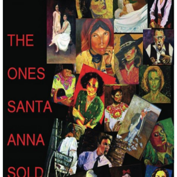 """The Ones Santa Anna Sold 11"""" X 17"""" Poster"""